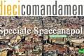 Spaccanapoli: Rai I dieci comandamenti puntata dedicata a Napoli